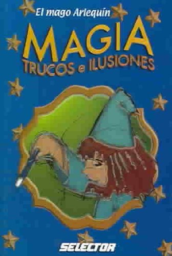 Magia / Magic: Trucos Y Ilusiones (Spanish Edition)