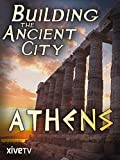 Building the Ancient City: Athens