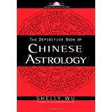 Definitive Book Of Chinese Astrology