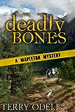 Deadly Bones (Mapleton Mystery Book 2)