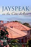 JAYSPEAK on the Cote d Azur