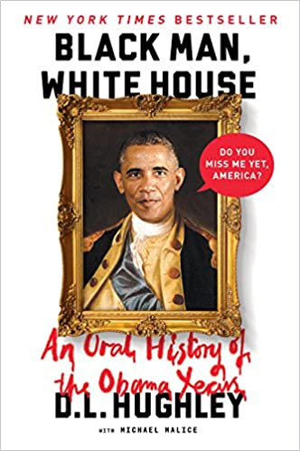 Black Man White House An Oral History Of The Obama Years D L Hughley 9780062399809 Amazon Books