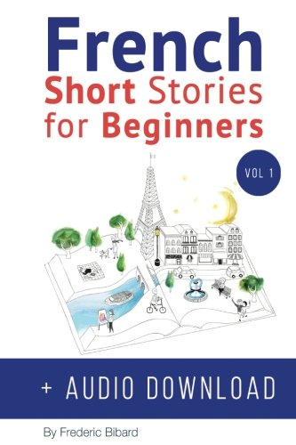 Pdf download french short stories for beginners audio download pdf download french short stories for beginners audio download improve your reading and listening skills in french volume 1 english and french fandeluxe Gallery