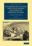Calendar of Letters and State Papers Relating to English Affairs: Volume 2 : Preserved Principally in the Archives of Simancas, , 1108061885