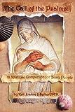 The Call of the Psalms, Joanna J. Seibert, 0978564871