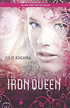The Iron Queen (The Iron Fey Book 3) by [Kagawa, Julie]