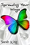Spreading Your Wings (Wings of Life Book 3)