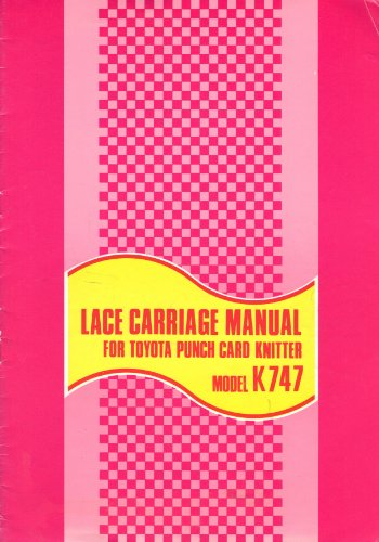 Lace Carriage Manual for Toyota Punch Card Knitter (Model - Lace Carriage