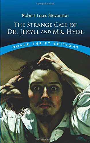 The Strange Case of Dr. Jekyll and Mr. Hyde (Dover Thrift Editions) (Jekyll Jekyll Hyde Jekyll Hyde Hyde Jekyll)