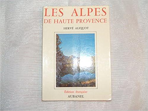 Lire en ligne Les Alpes de Haute-Provence (Les Guides du Sud) pdf ebook