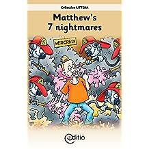 Matthew's 7 nightmares: Matthew
