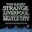 Strange Liverpool Audiobook by Tom Slemen Narrated by Corey Ambler