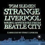 Strange Liverpool | Tom Slemen