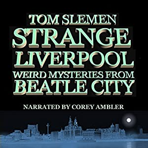 Strange Liverpool Audiobook