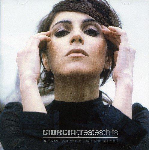 Giorgia - Greatest Hits: Le Cose Non Vanno Mai Come Credi by CD