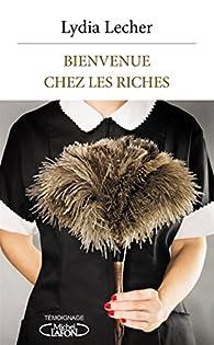 Bienvenue chez les riches par Lydia Lecher