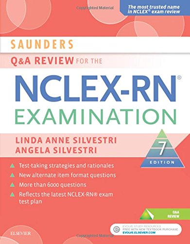 Saunders Q & A Review for the NCLEX-RN Examination, 7e