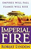 Imperial Fire, Robert Lyndon, 0316219533