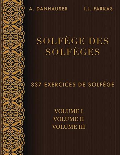 Solfège des Solfèges, Volume 1, Volume 2 et Volume 3: 337 exercices de solfège Broché – 16 mars 2017 A. Danhauser I.J. Farkas Independently published 1520857160