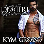 Dimitri: Immortals of New Orleans, Book 6 | Kym Grosso