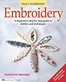 Arts & Crafts : Embroidery: A Beginner's Step-by-Step Guide to Stitches and Techniques (Design Originals) More than 70 Stitches; Instructions for Hand & Machine Methods, Plus Regional Traditions