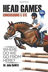 Head Games: Concussions & CTE, Where Do We Go From Here? Equestrian Edition: Special Equestrian Edition Paperback