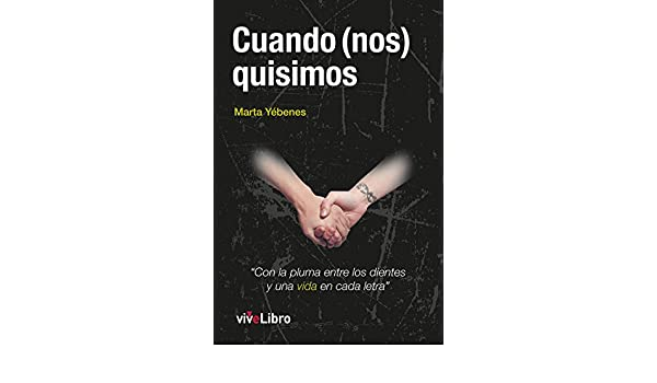 Amazon.com: Cuando (nos) quisimos (Spanish Edition) eBook: Marta Yébenes Garrido: Kindle Store