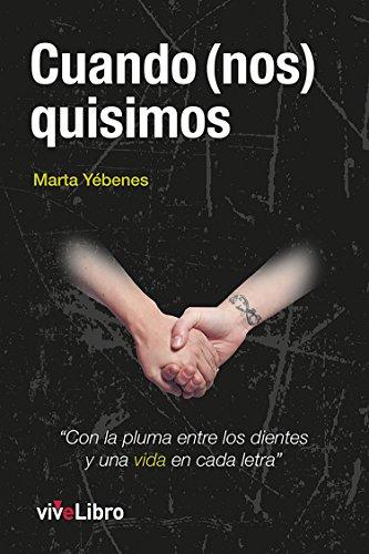 Cuando (nos) quisimos (Spanish Edition) by [Yébenes Garrido, Marta]