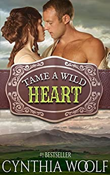 Tame A Wild Heart (Tame Series Book 1) by [Woolf, Cynthia]