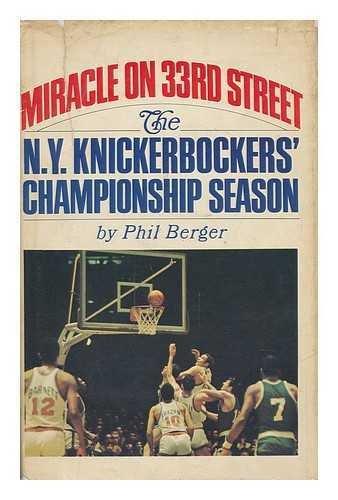 Miracle on 33rd Street;: The New York Knickerbockers' championship season