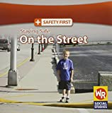 Staying Safe on the Street - Book  of the Safety First