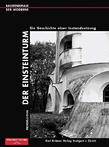 Mendelsohn. Der Einsteinturm: Die Geschichte einer Instandsetzung (Baudenkmale der Moderne)