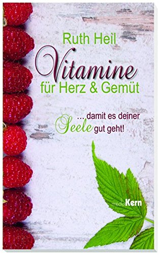 Vitamine für Herz und Gemüt: ... damit es deiner Seele gut geht!