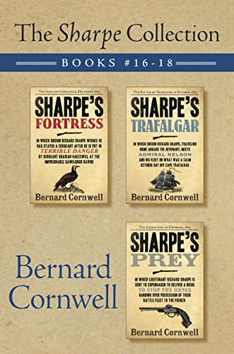 (The Sharpe Collection: Books #16-18: Sharpe's Fortress, Sharpe's Trafalgar, and Sharpe's)