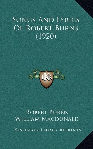 Songs And Lyrics Of Robert Burns - Robert Burns Lyrics Song