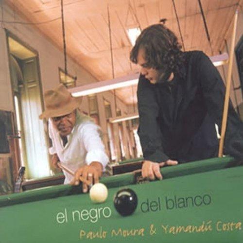 El Negro Del Blanco W/ Paulo Moura by Imports