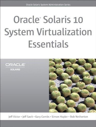 Oracle Solaris 10 System Virtualization Essentials (Oracle Solaris System Administration Series) Pdf