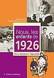 Nous, les enfants de 1926 : De la naissance à l'âge adulte