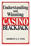 Understanding and Winning Casino Blackjack, Kenneth S. Chin, 0533042046