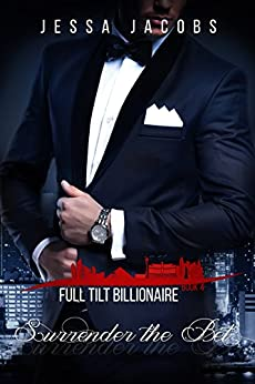 Surrender the Bet: A Billionaire Romance (Full Tilt Billionaire Book 4) by [Jacobs, Jessa]