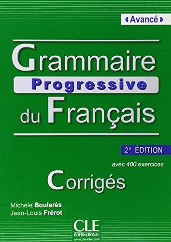 Grammaire Progressive Du Francais, Niveau Avance : Corriges French Edition
