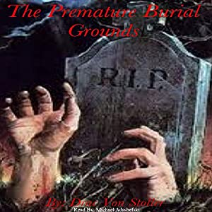 The Premature Burial Grounds Audiobook