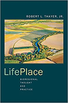 LifePlace: Bioregional Thought and Practice