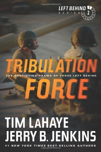 Tribulation Force: The Continuing Drama of Those Left Behind - Book #2 of the Left Behind