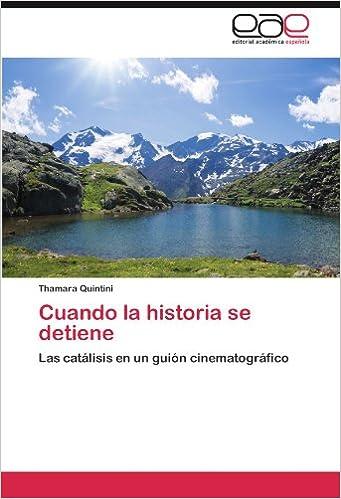 Book Cuando la historia se detiene: Las catálisis en un guión cinematográfico