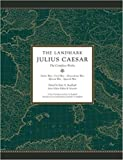 img - for The Landmark Julius Caesar: The Complete Works: Gallic War, Civil War, Alexandrian War, African War, and Spanish War book / textbook / text book