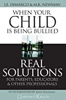 When Your Child Is Being Bullied: Real Solutions