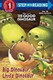 Big Dinosaur, Little Dinosaur (Disney/Pixar The Good Dinosaur) (Step into Reading)