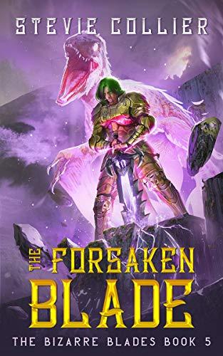 The Forsaken Blade (The Bizarre Blades Book 5)
