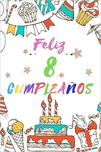 Amazon.com: Feliz 8 Cumpleaños: Diario para Apuntar y ...